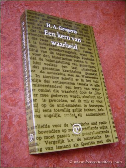 GOMPERTS, H.A. - Een kern van waarheid, (bezorging en nawoord Eep Francken en Herman Verhaar).