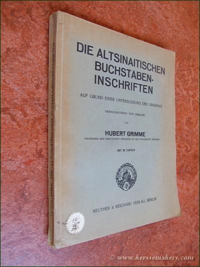 GRIMME, HUBERT. - Die Altsinaitischen Buchstabeninschriften auf Grund einer untersuchung der Originale. Herausgegeben und Erklärt.