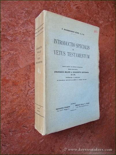 HÖPFL, P.H. - Introductio specialis in Vetus Testamentum. Editio quinta ex integro retractata quam curaverunt A. Miller et A. Metzinger.