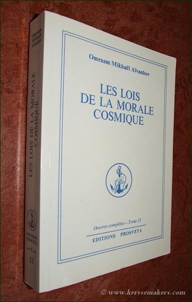 AÏVANHOV, OMRAAM MIKHAËL. - Les lois de la morale cosmique. 5e édition.