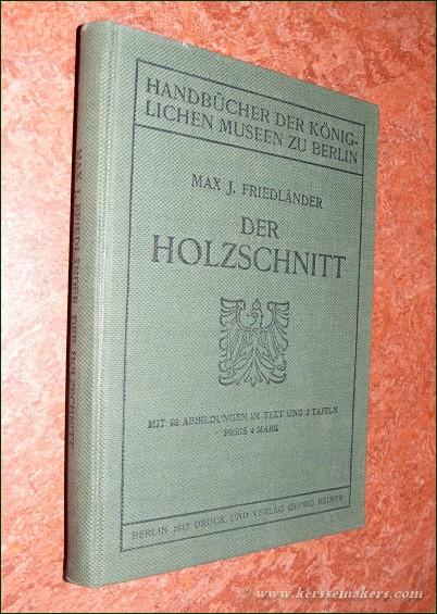FRIEDLÄNDER, MAX J. - Der Holzschnitt. Mit 93 abbildungen im text und 2 tafeln.