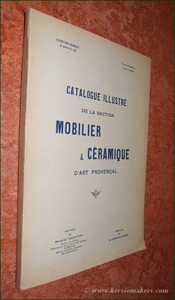 GODEFROY, MAURICE / INTR. BY G. ARNAUD D'AGNEL. - Exposition Coloniale de Marseille 1922. Catalogue illustré de la section Mobilier & Céramique d'Art Provençal. Préface de G. Arnaud d'Agnel.