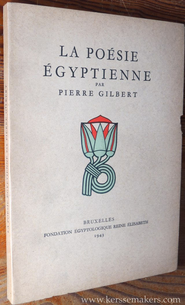 GILBERT, PIERRE. - La poesie Egyptienne.