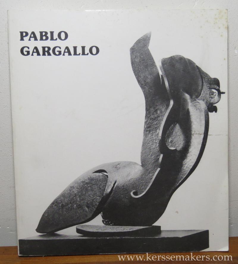 GARGALLO, PABLO: - Pablo Gargallo 1881 - 1934. 18 décembre 1er mars 1981. Musee d'art moderne de la ville de Paris.