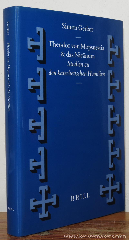 GERBER, SIMON. - Theodor von Mopsuestia und das Nicänum. Studien zu den katechetischen Homilien.