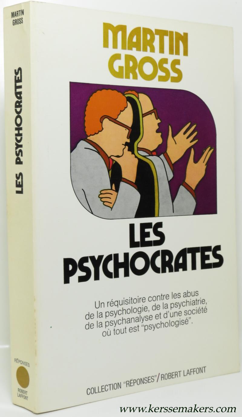 GROSS, MARTIN L. - Les psychocrates. Traduit de l'americain par Bernard Durr.