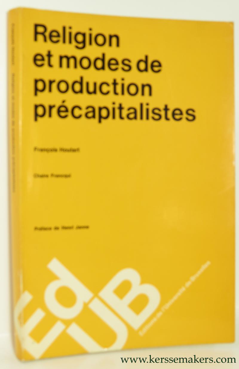 HOUTART, FRANÇOIS / HENRI JANNE. - Religion et modes de production précapitalistes.