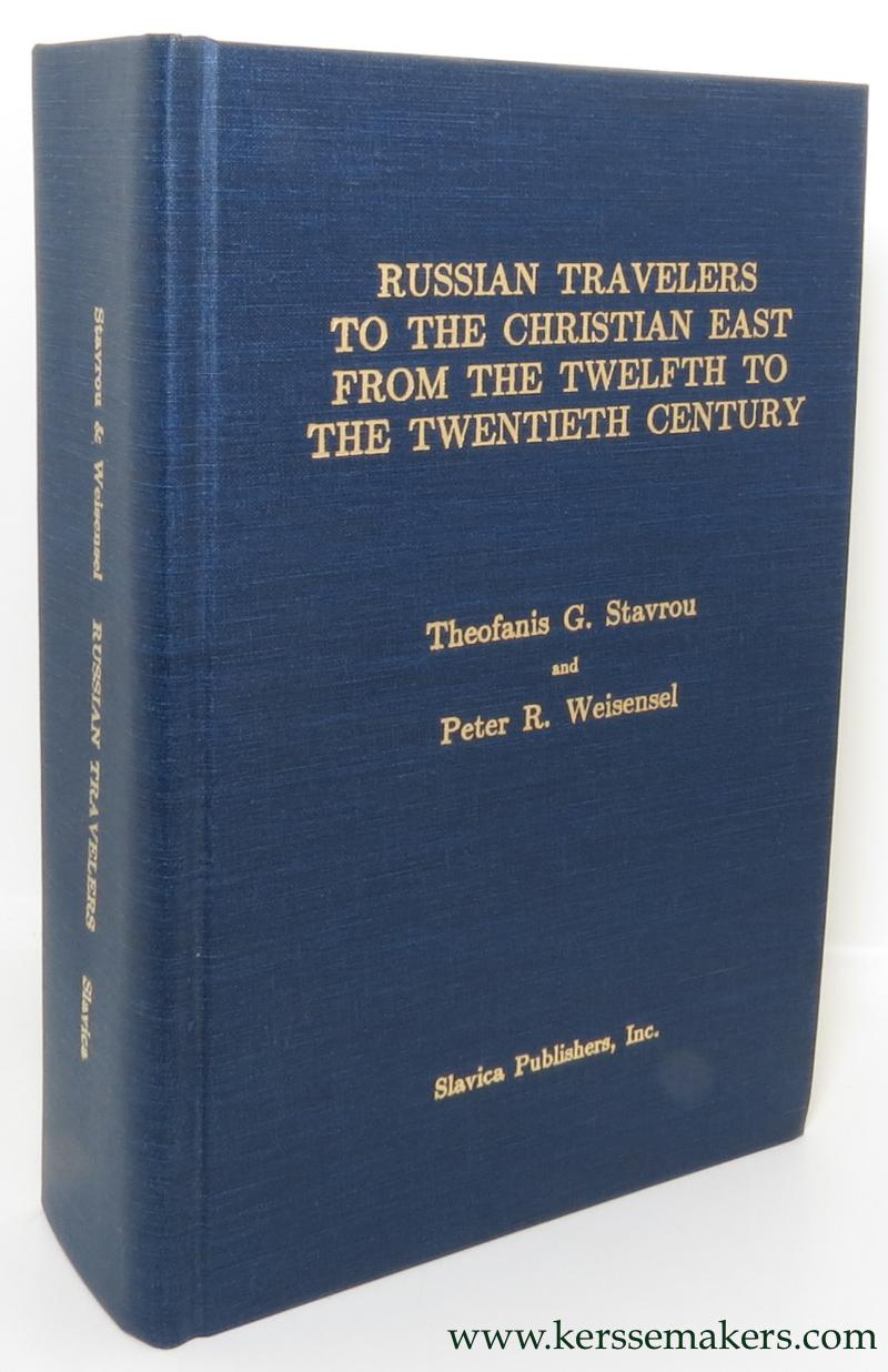 STAVROU, THEOFANIS G. / PETER R. WEISENSEL. - Russian travelers to the Christian East from the twelfth to the twentieth century.