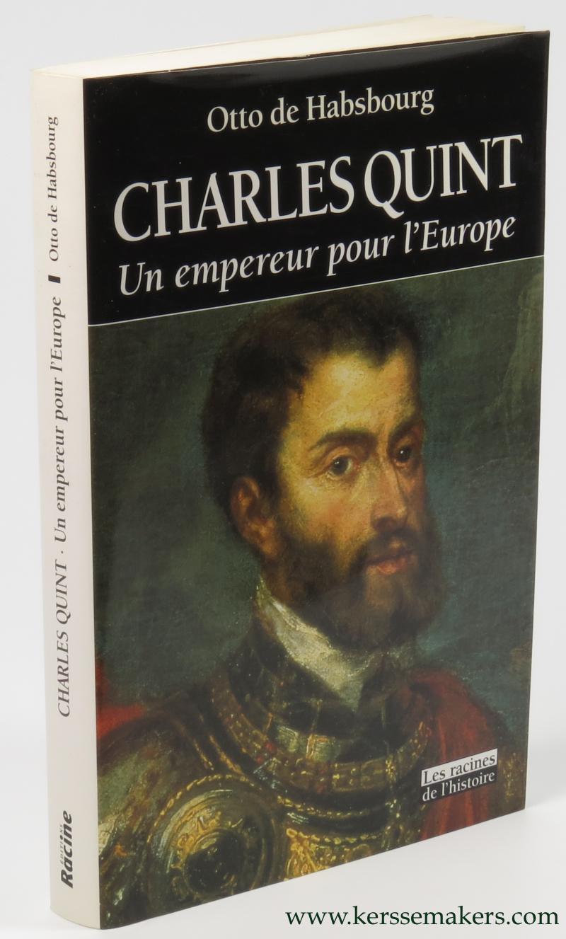HABSBOURG, OTTO DE. - Charles Quint. Un empereur pour l'Europe.