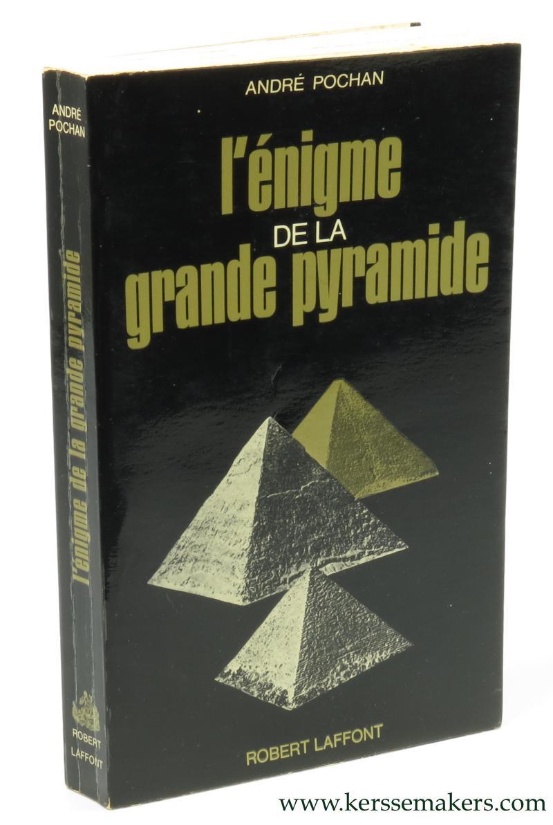 POCHAN, ANDRE. - L'enigme de la grande pyramide.