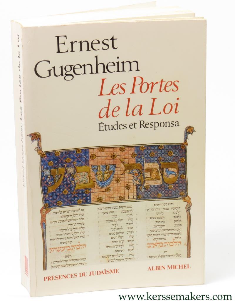 GUGENHEIM, ERNEST. - Les portes de la loi : etudes et responsa. Avant-propos de M. Samuel-Rene Sirat, Grand Rabbin de France.