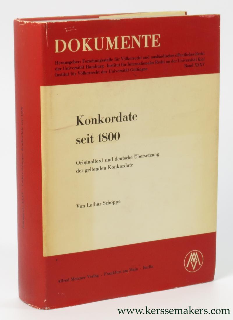SCHOPPE, LOTHAR. - Konkordate Seit 1800. Originaltext und deutsche Übersetzung der geltenden Konkordate.