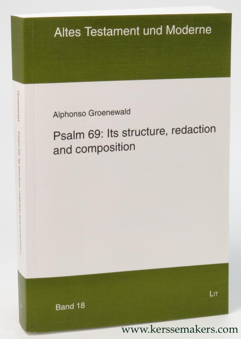 GROENEWALD, ALPHONSO. - Psalm 69 : Its structure, redaction and composition.