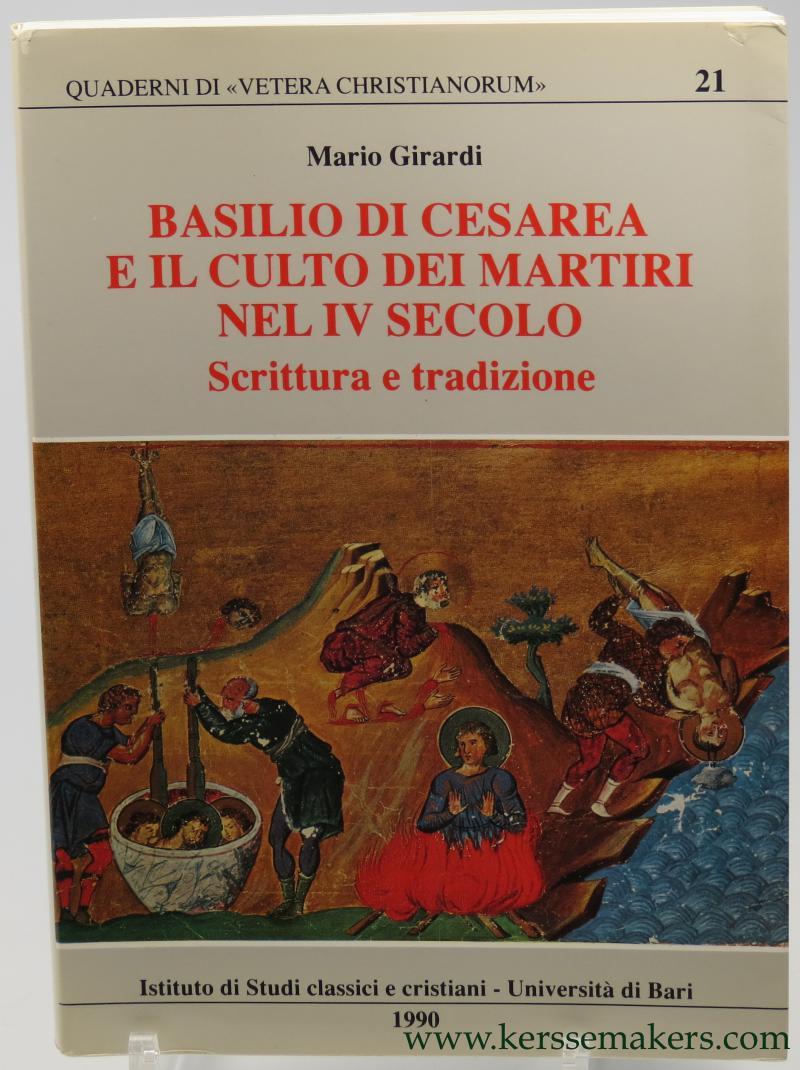 GIRARDI, MARIO. - Basilio di Cesarea e il Culto dei Martiri nel IV Secolo. Scrittura et tradizione.