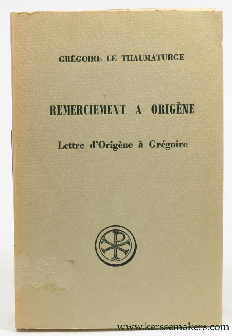 GRÉGOIRE LE THAUMATURGE. - Remerciements à Origène et Lettre d'Origène à Grégoire.