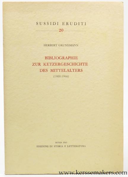 GRUNDMANN, HERBERT. - Bibliographie zur Ketzergeschichte des Mittelalters (1900-1966).