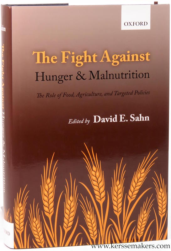SAHN, DAVID E. (ED.). - The Fight Against Hunger and Malnutrition. The Role of Food, Agriculture, and Targeted Policies.