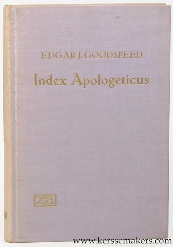 GOODSPEED, EDGAR J. - Index apologeticus sive clavis iustini martyris operum aliorumque apologetarum pristinorum.