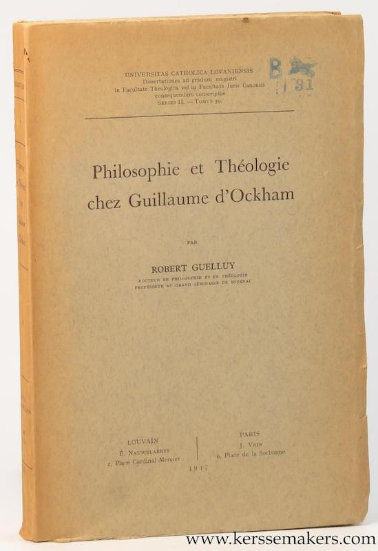 GUELLUY, ROBERT. - Philosophie et théologie chez Guillaume d'Ockham.
