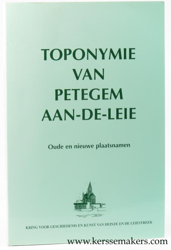 GOEMINNE, LUC / TONY VANHEE. - Toponymie van Petegem Aan-de-Leie. Oude en nieuwe plaatsnamen.