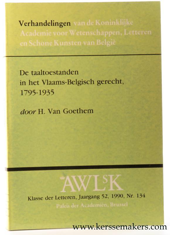 GOETHEM, H. VAN. - De taaltoestanden in het Vlaams-Belgisch gerecht, 1795-1935.