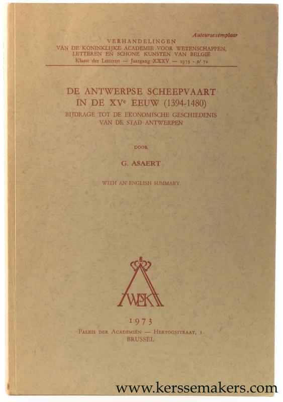 ASAERT, G. - De Antwerpse scheepvaart in de XVe eeuw (1394-1480). Bijdrage tot de ekonomische geschiedenis van de stad Antwerpen. (With an English summary).