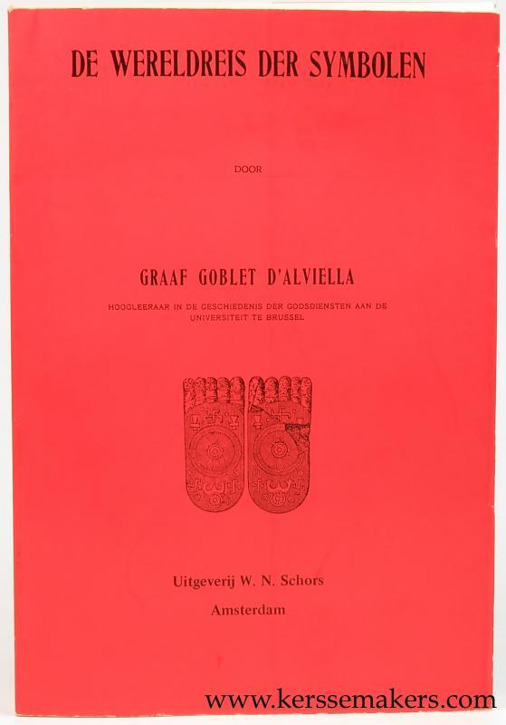 GOBLET D'ALVIELLA, GRAAF. - De wereldreis der symbolen. [reprint of 1912 edition].