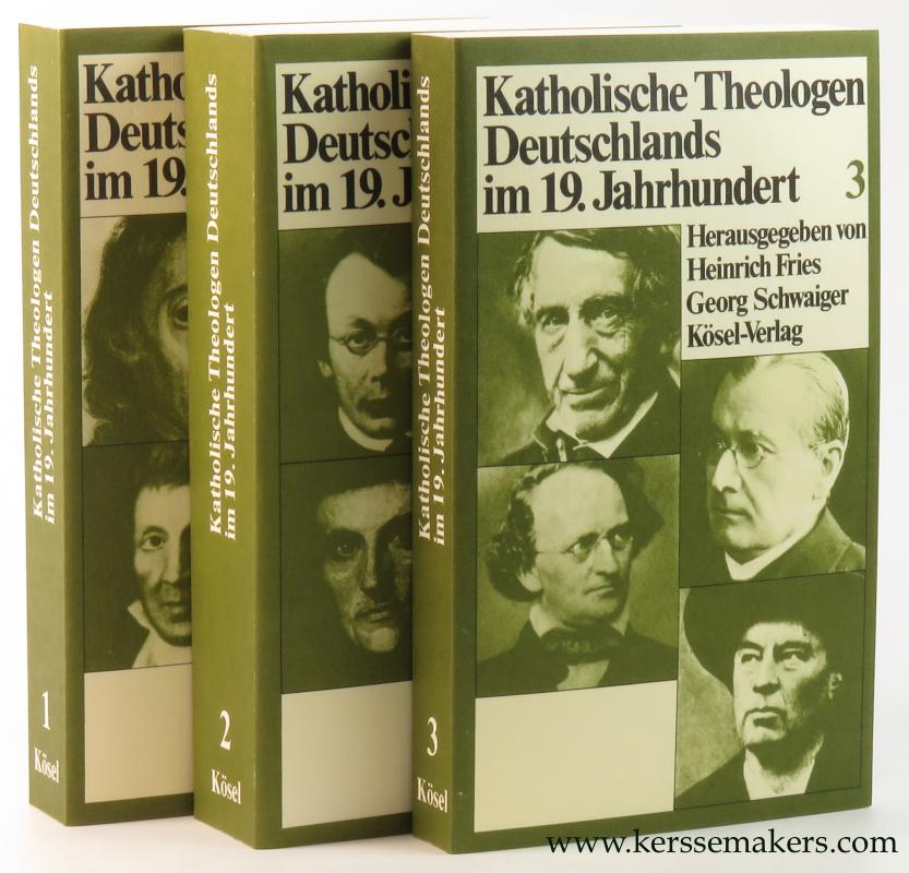FRIES, HEINRICH / GEORG SCHWAIGER (EDS.). - Katholische Theologen Deutschlands im 19. Jahrhundert. (3 volumes).