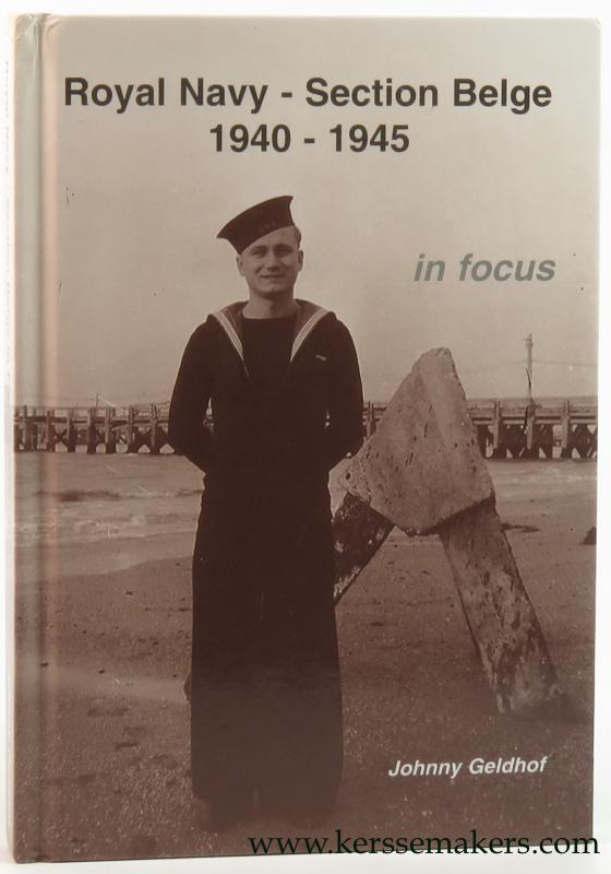 GELDHOF, JOHNNY. - Royal Navy - Section Belge in focus 1940-1945