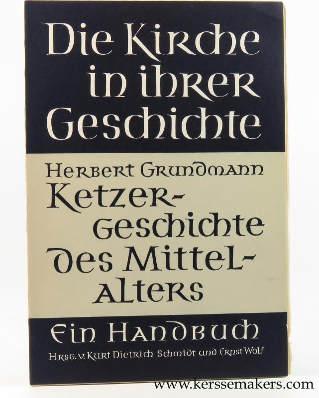 GRUNDMANN, HERBERT. - Ketzergeschichte des Mittelalters.