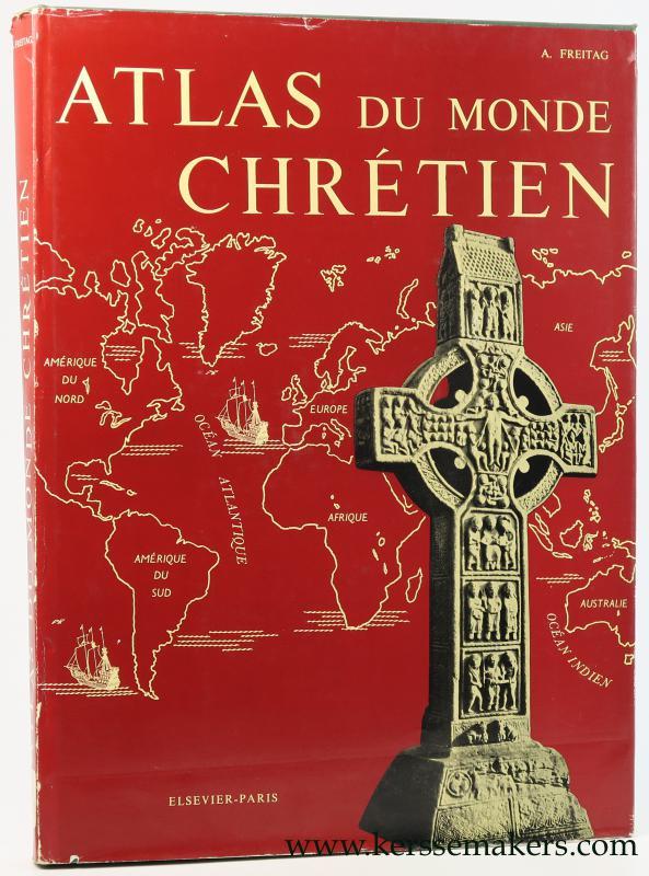 FREITAG, ANTOINE. - Atlas du Monde Chretien. L'expansion du Christianisme a travers les Siecles. Preface de Rene Beaupere.