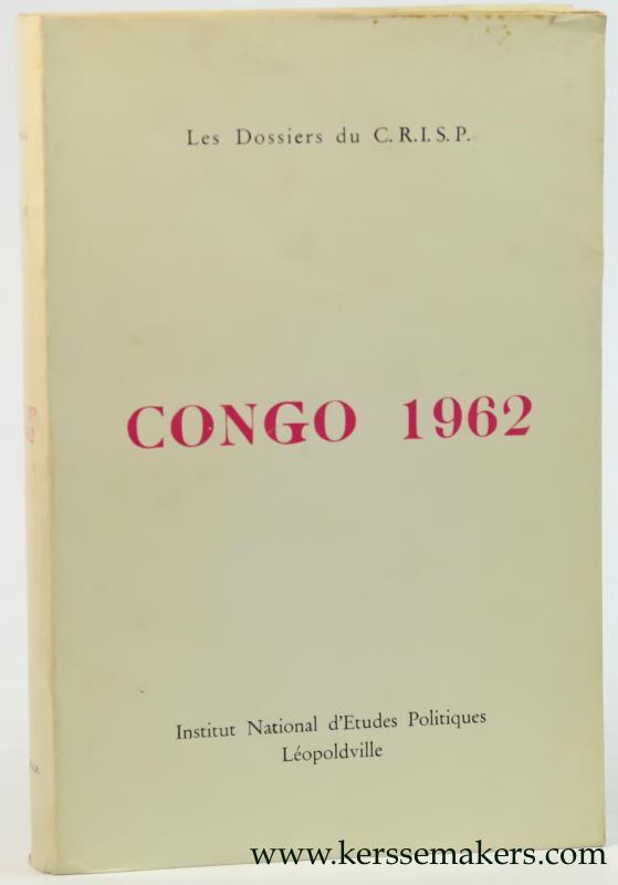 GERARD-LIBOIS, J. / B. VERHAEGEN (EDS.). - Congo 1962, Les Dossiers du C.R.I.S.P.