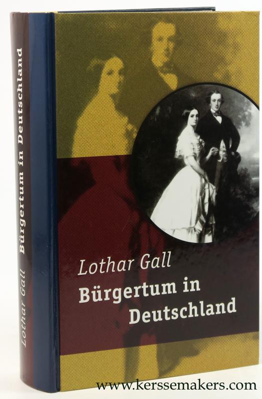 GALL, LOTHAR. - Bürgertum in Deutschland.
