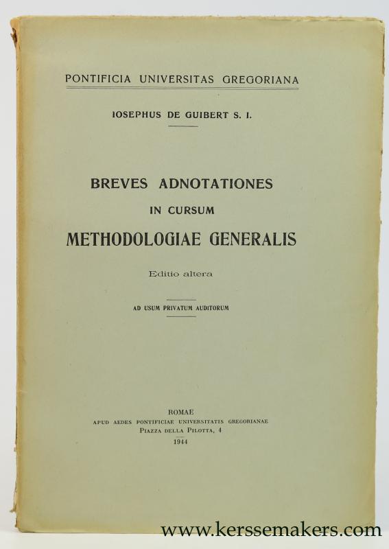 GUIBERT, JOSEPHUS DE (IOSEPHUS) - Breves adnotationes in cursum methodologiae generalis. Editio altera.