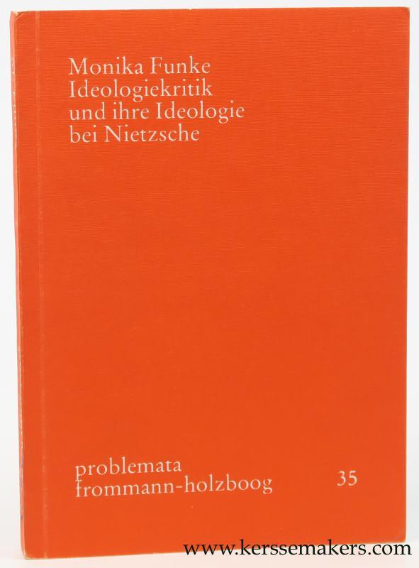 FUNKE, MONIKA. - Ideologiekritik und ihre Ideologie bei Nietzsche.