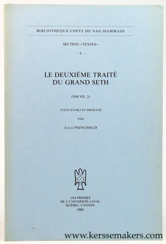 PAINCHAUD, LOUIS. - Le deuxieme traite du Grand Seth (NH VII,2).