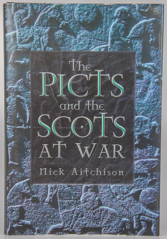 AITCHISON, NICK. - The picts and the Scots at war.