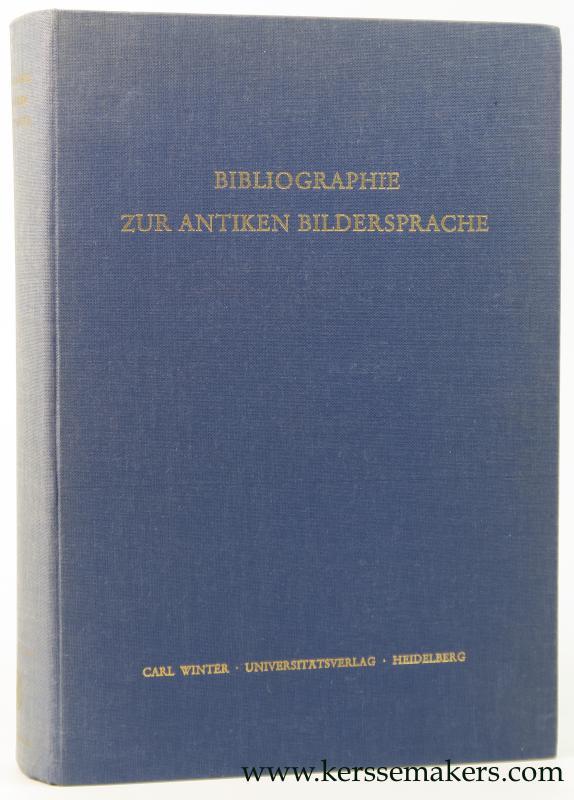 POSCHL, VIKTOR / HELGA GARTNER / WALTRAUT HEYKE. - Bibliographie zur Antiken Bildersprache.