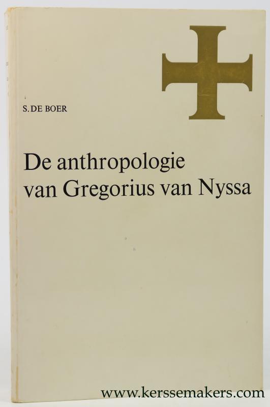 BOER, SIBBELE DE. - De anthropologie van Gregorius van Nyssa. (Thesis).