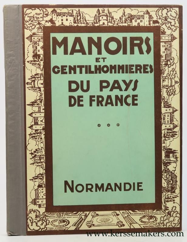 GAUTHIER, JOSEPH - Manoirs et gentilhommières du pays de France. La Normandie.