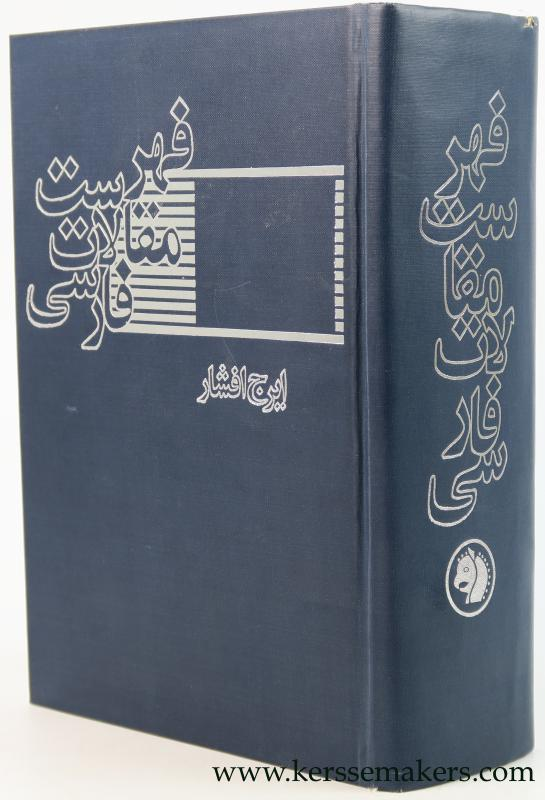 AFSHAR, IRAJ (ED.). - Fihristi maqalati Farsi. [Index Iranicus - text in Persian].
