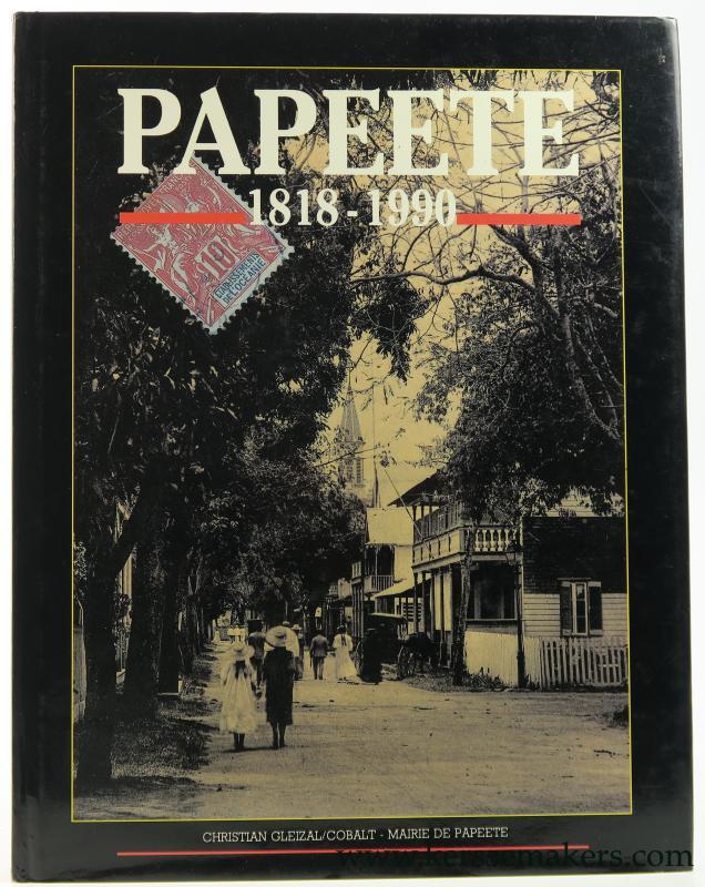 GLEIZAL, CHRISTIAN / BENGT DANIELSSON / MARIE-THERESE DANIELSSON / CH. GLEIZAL / A.O. - Papeete 1818 - 1990.