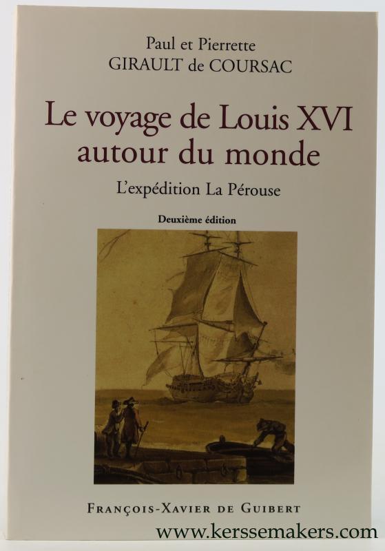GIRAULT DE COURSAC, PAUL ET PIERRETTE. - Le voyage de Louis XVI autour du monde. L'expedition La Perouse avec 12 illustrations hors textes.