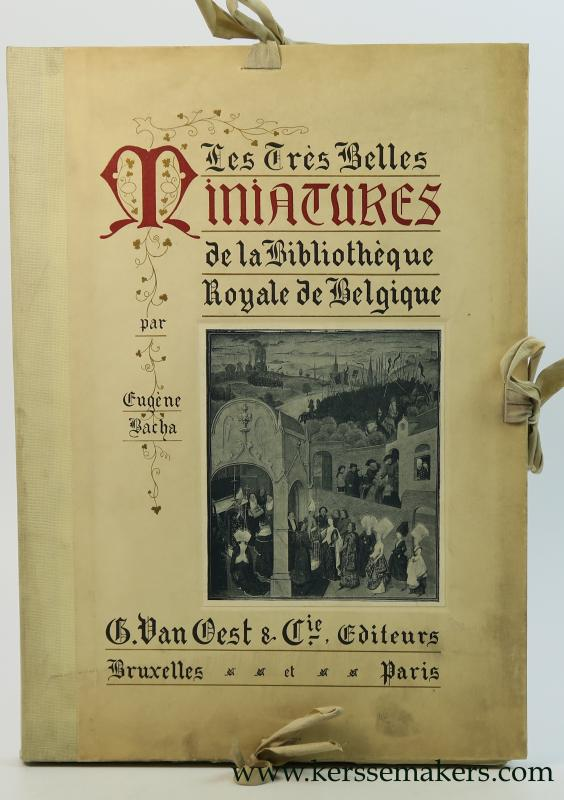 BACHA, EUGÈNE. - Les très belles miniatures de la Bibliothèque Royale de Belgique. Choix de cinquante-sept miniatures reproduites en héliotypie.