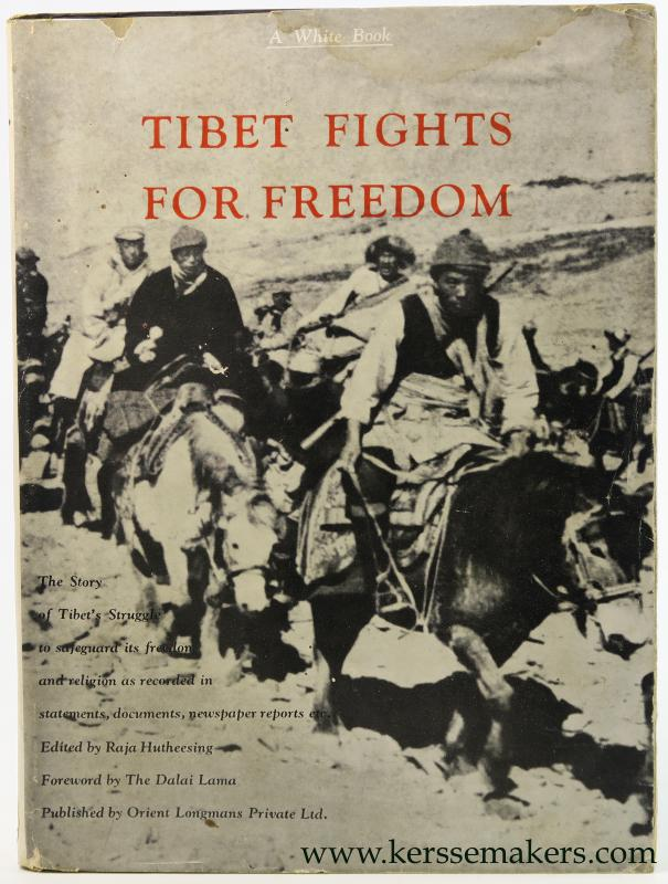 Hutheesing, Raja (ed.). - A White Book. Tibet Fights for Freedom. The Story of the March 1959 Uprising as recorded in Documents, Despatches, Eye-Witness Accounts and World-Wide Reactions.