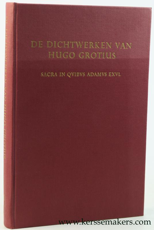 GROTIUS, HUGO / L. MEULENBROEK A.O. (EDS.). - De dichtwerken van Hugo Grotius : Oorspronkelijke dichtwerken. Eerste deel A. Sacra in quibus Adamus Exul.