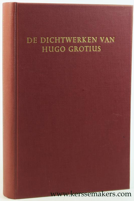 GROTIUS, HUGO / L. MEULENBROEK A.O. (EDS.). - De dichtwerken van Hugo Grotius : Oorspronkelijke dichtwerken. Tweede deel, pars 2.