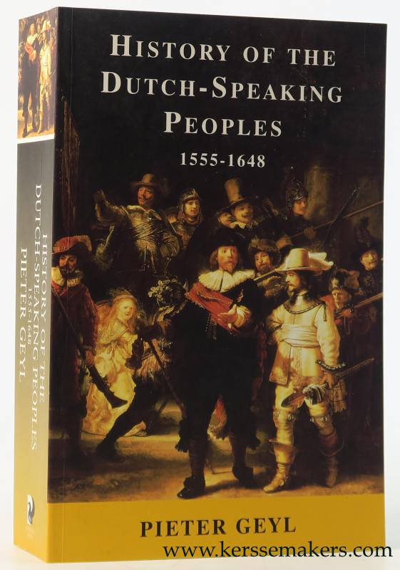 GEYL, PIETER. - History of the Dutch-speaking peoples. 1555-1648