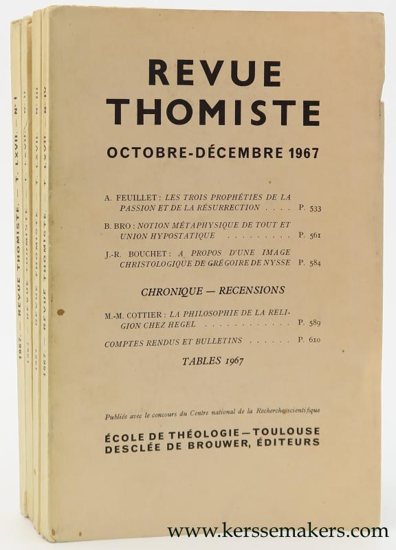 THOMISME - THOMAS D'AQUIN - REVUE THOMISTE : - Revue Thomiste. Revue doctrinale de théologie et de philosophie. LXXVieme année - T. LXVII - No 1-4 - 1967