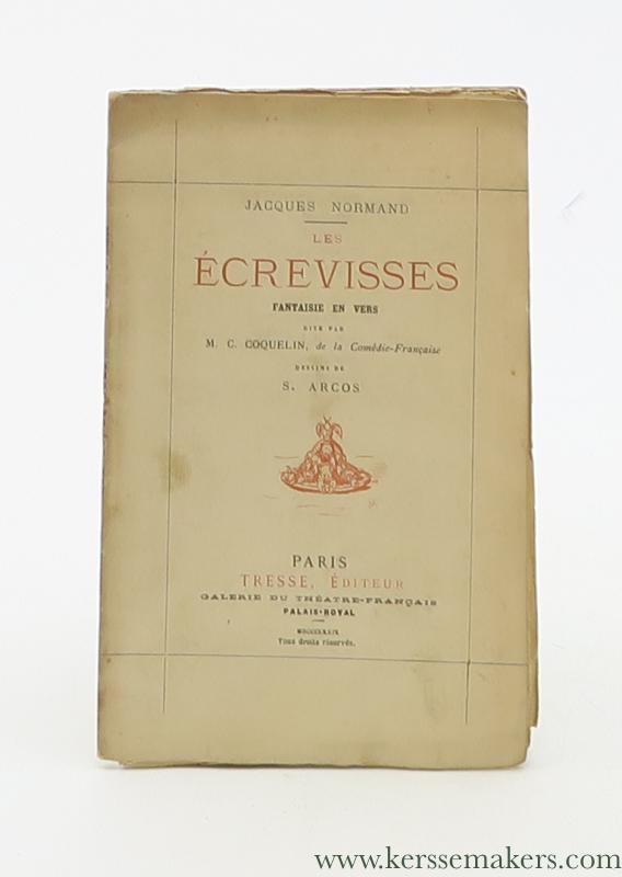 NORMAND, JACQUES - Les Écrevisses. Fantaisie en vers dite par M. C. Coquelin, de la Comédie-Française. Dessins de S. Arcos.